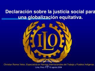Declaración sobre la justicia social para una globalización equitativa.