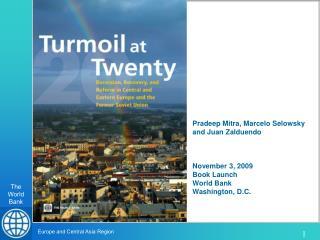 Pradeep Mitra, Marcelo Selowsky and Juan Zalduendo November 3, 2009 Book Launch World Bank