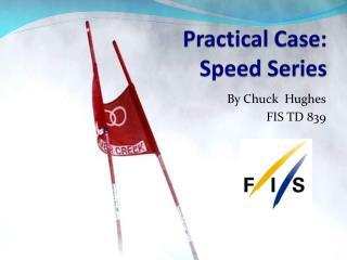 Practical Case: Speed  Series