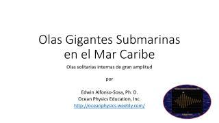 Olas Gigantes Submarinas enel Mar Caribe