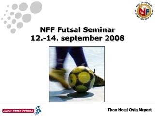 NFF Futsal Seminar 12.-14. september 2008
