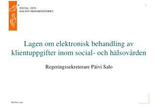 Lagen om elektronisk behandling av klientuppgifter inom social- och h�lsov�rden