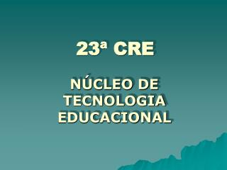 23ª CRE
