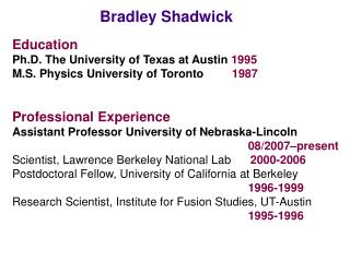 Education Ph.D. The University of Texas at Austin  1995