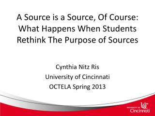 A Source is a Source, Of Course:  What Happens When Students Rethink The Purpose of Sources