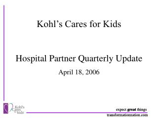 Kohl�s Cares for Kids Hospital Partner Quarterly Update