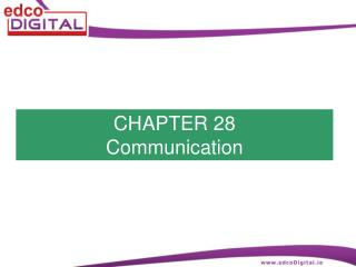 CHAPTER 28 Communication