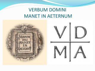 VERBUM DOMINI  MANET IN AETERNUM