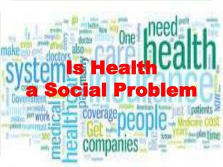 Is Health  a Social Problem