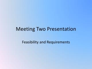 Meeting Two Presentation