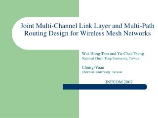 Joint Multi-Channel Link Layer and Multi-Path Routing Design for Wireless Mesh Networks