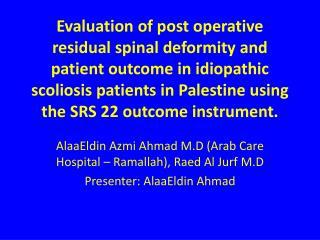 AlaaEldin Azmi Ahmad M.D (Arab Care Hospital – Ramallah),  Raed  Al  Jurf  M.D