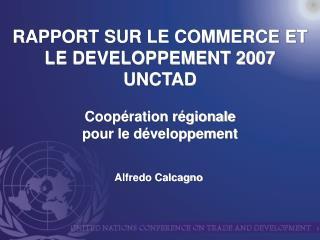 RAPPORT SUR LE COMMERCE ET LE DEVELOPPEMENT 2007 UNCTAD