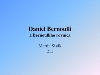 Daniel Bernoulli a Bernoulliho rovnica