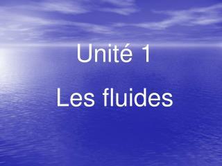 Unit é 1 Les fluides