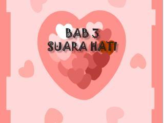 BAB 3  suara hati