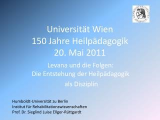 Universität Wien 150 Jahre Heilpädagogik 20. Mai 2011
