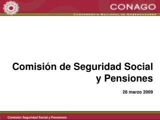 Comisión de Seguridad Social y Pensiones 26 marzo 2009
