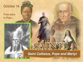 Saint Callistus, Pope and Martyr