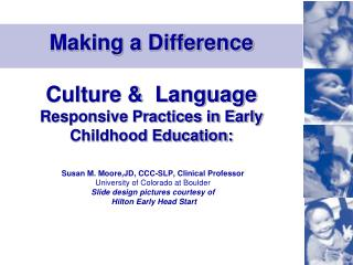 Making a Difference Culture &  Language Responsive Practices in Early Childhood Education: