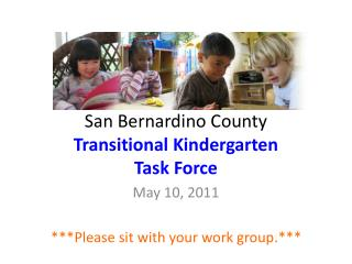 San Bernardino County  Transitional Kindergarten  Task Force