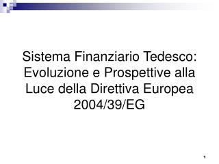 Sistema Finanziario Tedesco: Evoluzione e Prospettive alla Luce della Direttiva Europea 2004/39/EG