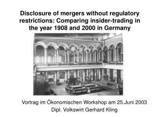 Vortrag im Ökonomischen Workshop am 25.Juni 2003 Dipl. Volkswirt Gerhard Kling