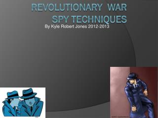 Revolutionary  war Spy techniques