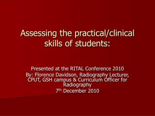 Assessing the practical/clinical skills of students: