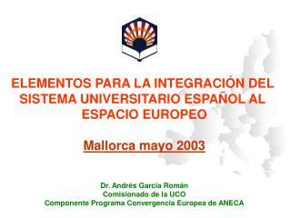 ELEMENTOS PARA LA INTEGRACIÓN DEL  SISTEMA UNIVERSITARIO ESPAÑOL AL  ESPACIO EUROPEO