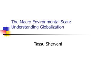 The Macro Environmental Scan: Understanding Globalization