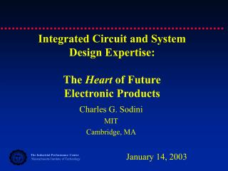 Integrated Circuit and System  Design Expertise: The  Heart  of Future Electronic Products