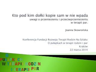 Konferencja Fundacji Rozwoju Terapii Rodzin Na Szlaku  O pułapkach w terapii rodzin i par Kraków