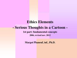 Ethics Elements - Serious Thoughts in a Cartoon - 1st part: fundamental concepts