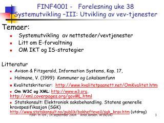 FINF4001 -   Forelesning uke 38 Systemutvikling –III: Utvikling av vev-tjenester