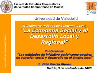II Seminario Pr�ctico de Econom�a Social,  �La Econom�a Social y el Desarrollo Local y Regional�