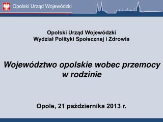 Opole, 21 października 2013 r.