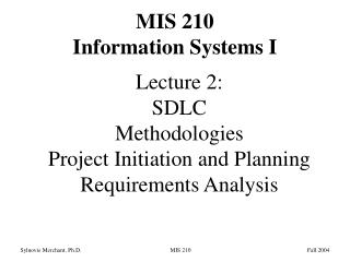 Lecture 2: SDLC Methodologies Project Initiation and Planning Requirements Analysis