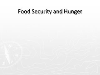 Food Security and Hunger