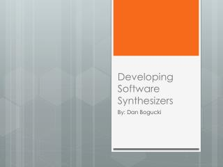 Developing Software Synthesizers