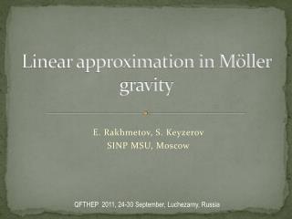 Linear approximation in Möller gravity