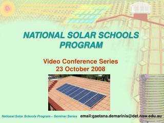 NATIONAL SOLAR SCHOOLS PROGRAM Video Conference Series 23 October 2008