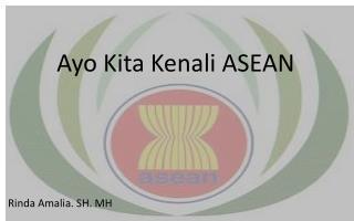 Ayo Kita  Kenali  ASEAN