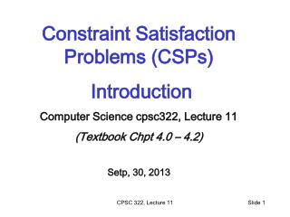 Constraint Satisfaction Problems (CSPs)  Introduction  Computer Science cpsc322, Lecture 11