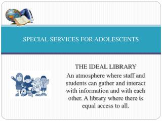 SPECIAL SERVICES FOR ADOLESCENTS