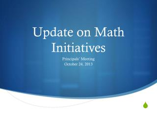 Update on Math Initiatives
