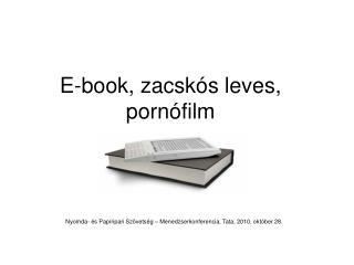 E-book, zacskós leves, pornófilm