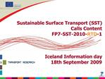 Sustainable Surface Transport SST Calls Content  FP7-SST-2010-RTD-1    Iceland Information day 18th September 2009