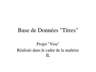 Base de Donn�es