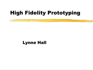 High Fidelity Prototyping